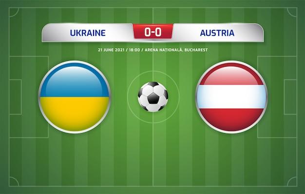 우크라이나 vs 오스트리아 스코어보드 방송 축구 토너먼트 2020 c조