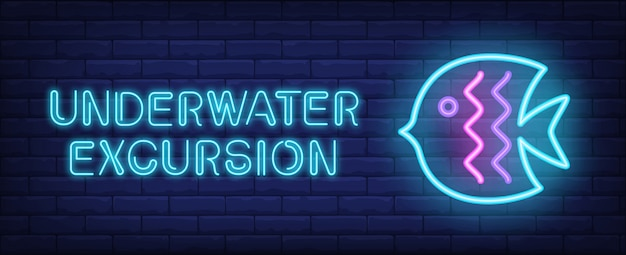 Underwater excursion in neon style. text and blue fish on brick wall background.