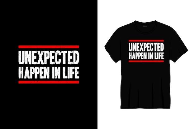 Неожиданное случается в жизни типографика дизайн футболки.