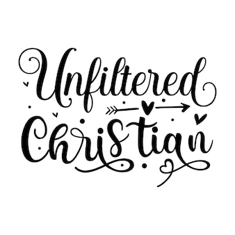 Нефильтрованная христианская типография premium vector design цитата шаблон
