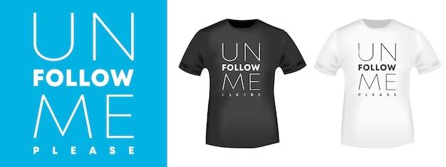 Типографика unfollow me для футболок, штампов, принтов на футболках, аппликаций, модных слоганов, значков, этикеток на одежде, джинсах или другой полиграфической продукции. векторная иллюстрация.