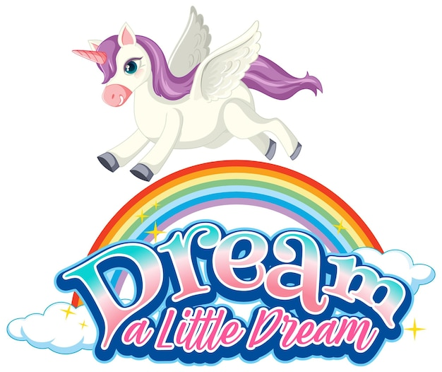 Unicorn cartoon character with dream a little dream font typography