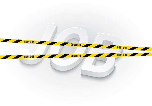 Unimployment social illustration of covid impact 2020 job sign crossed of restricted tape