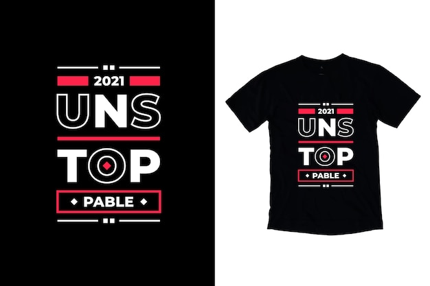 멈출 수없는 현대 동기 부여 따옴표 티셔츠 디자인