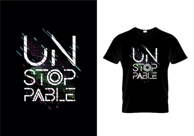 Unstoppable typography t shirt design vector