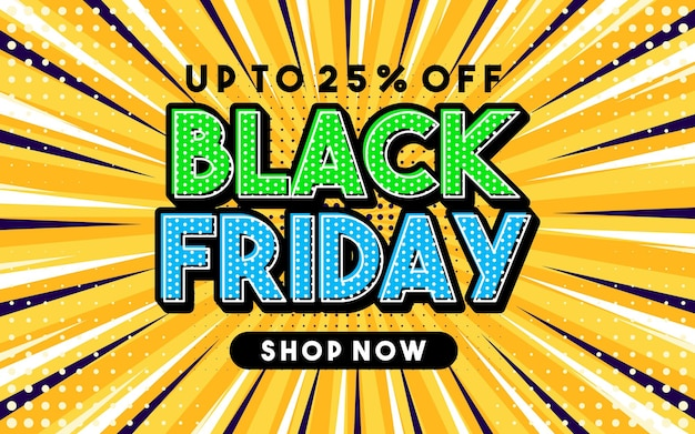Up to 25 percent off black friday pop art style phrase comic style