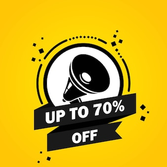Up to 70 percent off. megaphone with up to 70 percent off speech bubble banner. loudspeaker. label for business, marketing and advertising. vector on isolated background. eps 10