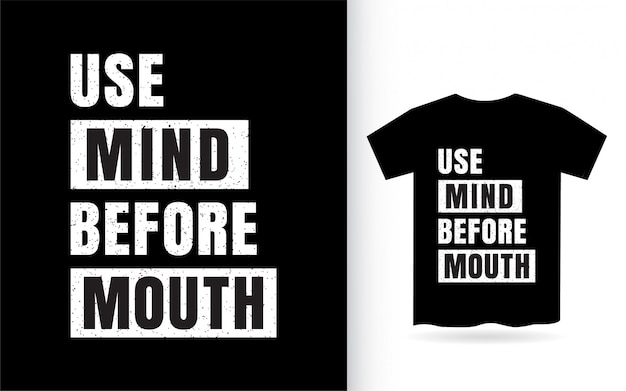 Use mind before mouth lettering design for t shirt