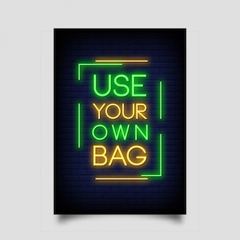 Use your own bag neon sign style