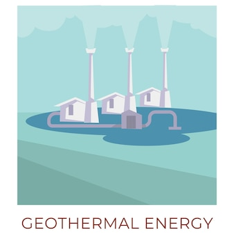 Использование природных устойчивых и возобновляемых ресурсов для производства электроэнергии. геотермальная энергетическая станция с горячим паром. эффективность и экология, накопление и производство турбин. вектор в плоском стиле