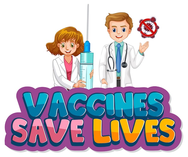 Vaccines save lives font design with doctor cartoon character on white