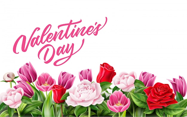 Valentine day  poster with realistic rose, peony, tulip, flowers with leaves background
