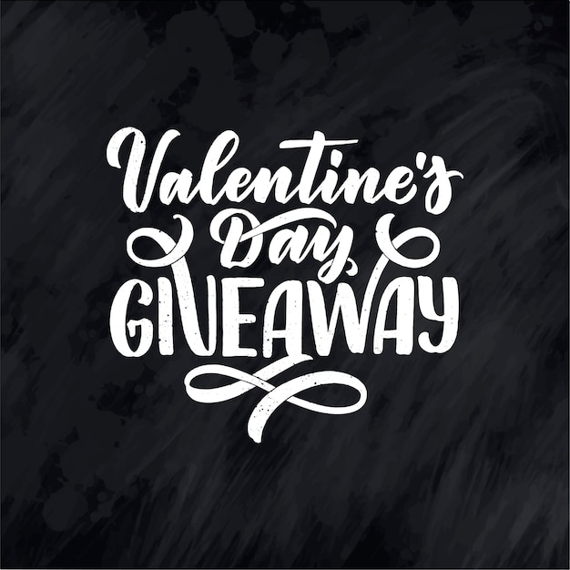 Valentine's day giveaway lettering. calligraphy text.