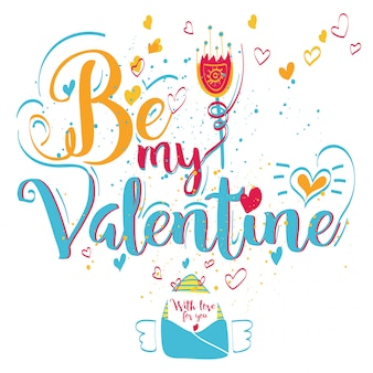 Valentine's day greeting card. lettering be my valentine