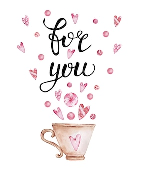 Valentine's day greeting card with handwritten greeting letters and decorative watercolor illustrations. for you, cup, sweets and hearts