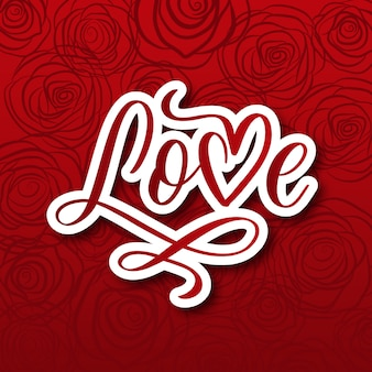 Valentines day background with lettering love and red roses. holiday card illustration on red background.