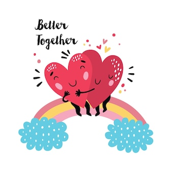 Valentines day card with cute hugging hearts on a rainbow. better together quote