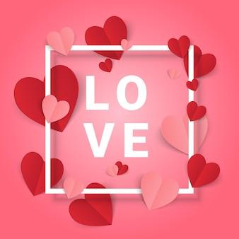 バレンタイン・デー。赤とピンクの紙ハートのテキストが白いフレームの周りに愛。