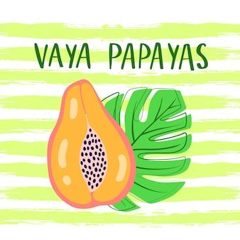 글자와 vaya 파파야 벡터 포스터입니다. 스페인어로 된 슬로건. 여름 그래픽 배경입니다. 벡터 일러스트 레이 션 파파야 과일, 야자수 흰색 배경에 고립 된 그런 지 브러시 스트로크에 나뭇잎.