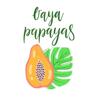 Vaya papayas vector poster with lettering. slogan in spanish. summer graphic background. vector illustration papaya fruit, palm leaves on grunge brush stroke isolated on white background.