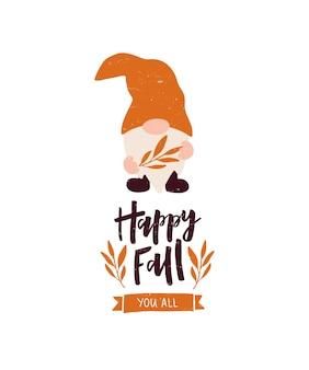 Векторная иллюстрация осень с буквами цитата счастливой осени вы все собираете урожай милый гном осенний сезон