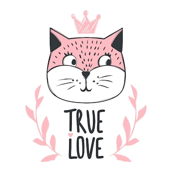 Vector card with cute fashion cat with crown and inscription true love. stylish kitten. doodle kitty. kids animals print. funny character. cute illustration, trendy design.