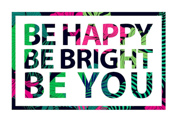 Vector colorful tropical quote in square frame inspirational poster banner cover