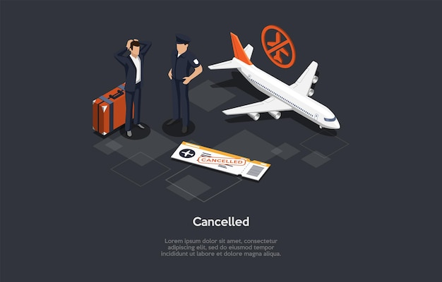Vector composition. isometric design, cartoon 3d style. cancelled flight concept. two characters, infographic objects. airplane, shocked passenger and pilot standing. baggage, ticket. aircraft ideas.