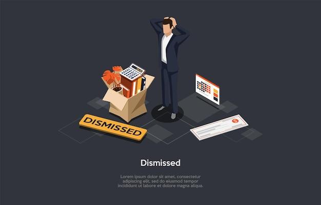解雇の概念に関するベクトル構成。等角図、漫画の3dスタイル。ビジネススーツの立っているショックを受けた人、段ボール箱、カレンダー、ビルの近くに横たわっているアイテム。失業問題。