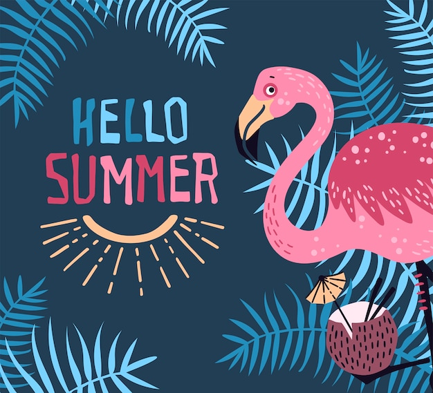 Vector cute flamingo with a tropical cocktail. lettering: hello summer.