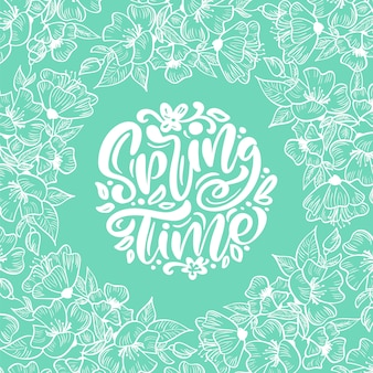 Vector floral frame for greeting card with handwritten text spring time