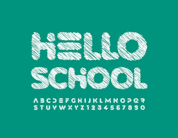 Vector greeting banner hello school artistic chalk font sketched alphabet letters and numbers set