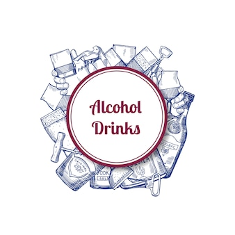 Vector hand drawn alcohol drink bottles and glasses under circle with place for text illustration