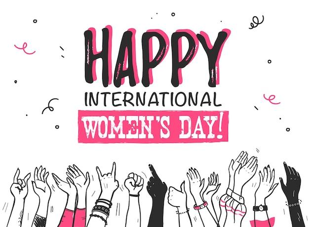 Вектор рисованной иллюстрации со счастливым международным женским днем и эскиза стиля девушки руки разного цвета кожи празднует изолированные на белом фоне. для баннера, открытки, приглашения и т. д.