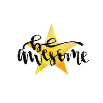 Vector hand lettering be awesome. print or poster. inspirational and motivational handwritten lettering