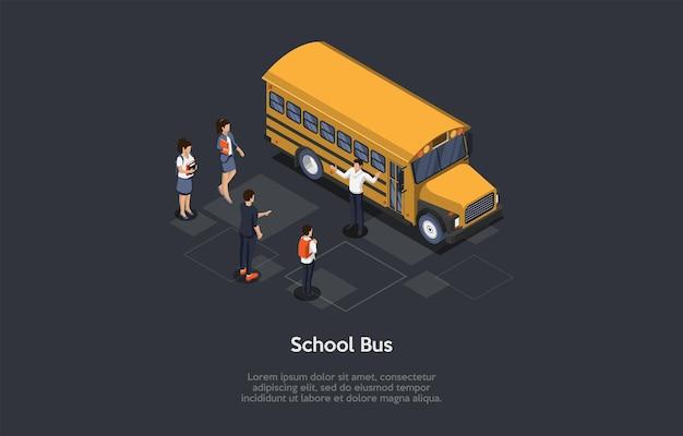ベクトルイラスト。 3d構成、漫画スタイルのアイソメトリックデザイン。若者のグループ。黄色いスクールバス、運転手が立っています。近くのキャラクター。ライドホームを待っている男女の学生