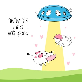 Vector illustration. animals are not food. ufo rescues a sheep and a cow. cartoon style
