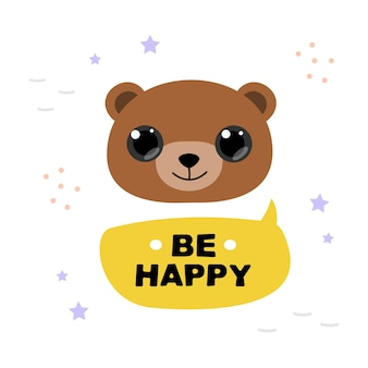 Vector illustration of bear face and lettering be happy. cartoon character for kids.