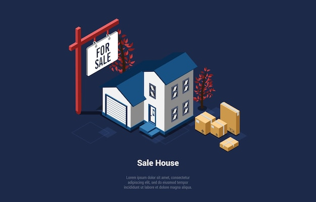 Vector illustration of house for sale on dark background. 3d cartoon composition, isometric style with writings. real estate business, moving flat concept. building with text, cardboard boxes near.