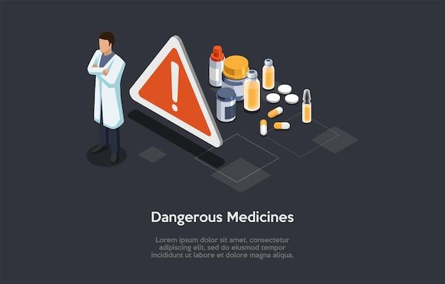 만화 3d 스타일에서 벡터 일러스트 레이 션. 문자 및 개체와 아이소메트릭 구성입니다. 위험한 의약품 개념입니다. 가운 서 있는 남성 의사, 주의 표시, 약 항아리 및 약, 인포 그래픽.