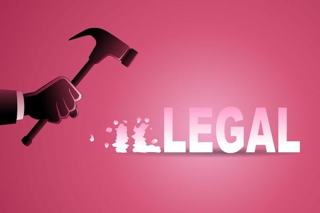 Векторная иллюстрация бизнес-концепции, рука с молотком ударил незаконное слово, чтобы быть законным