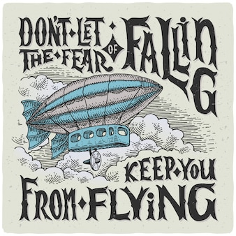 Vector illustration of a vintage air ship and motivational quote