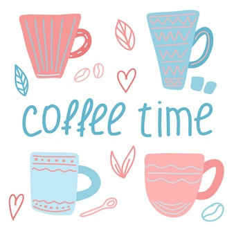 Vector illustration with coffee cups and the inscription coffee time in doodle style
