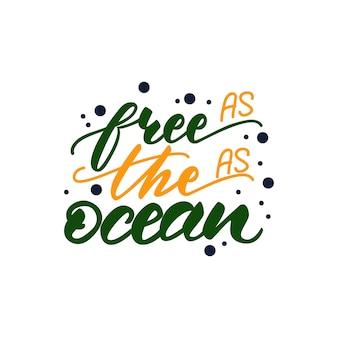 レタリング付きのベクトル図海洋は自由です。
