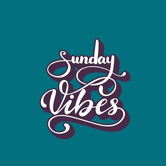 Vector illustration with lettering sunday vibes