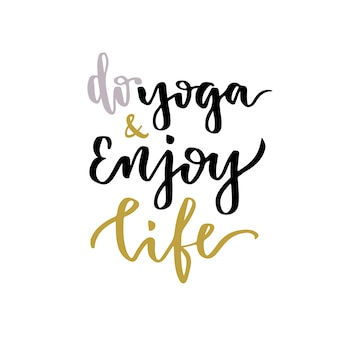 Vector lettering. Calligraphic poster with phrase - Do Yoga and Enjoy Life.