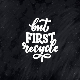 Vector lettering slogan about waste recycling.