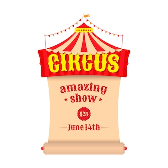 Vector poster or billboard for the circus. tent with the emblem of the circus and a scroll.