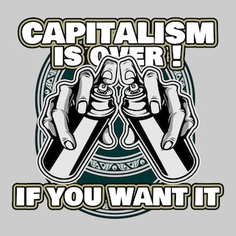 Vector quote capitalism is over if you want it hand drawing vector