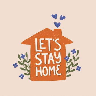 Vector quote let's stay home. hand drawn lettering. cartoon flat illustration
